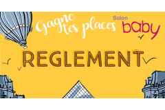RÈGLEMENT DU JEU CONCOURS FACEBOOK ESCAPE LIFESTYLE « GAGNE TES PLACES POUR LE SALON BABY »